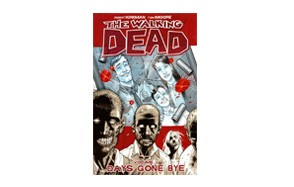 the walking dead, vol. i: days gone bye by robert kirkman