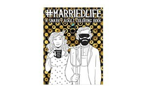 married life snarky adult coloring book