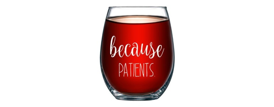 because patients funny stemless wine glass 15oz