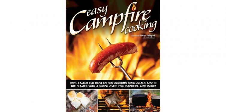 Easy Campfire Cooking: 200+ Family Fun Recipes for Cooking Over Coals and In the Flames with a Dutch Oven, Foil Packets, and More!, Peg Couch