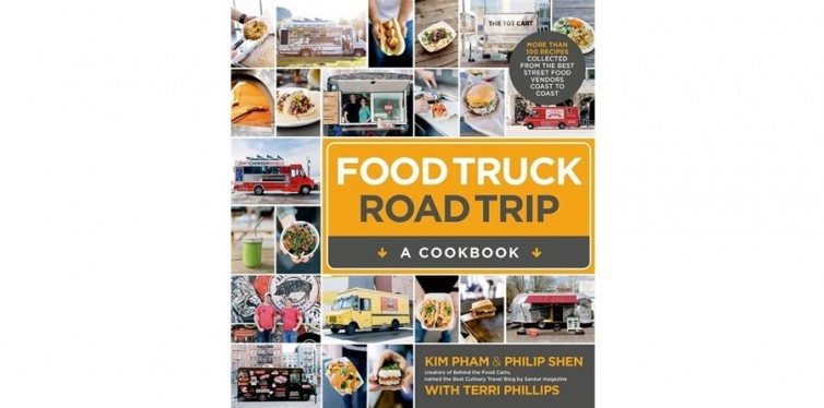 9. Food Truck Road Trip--A Cookbook: More Than 100 Recipes Collected from the Best Street Food Vendors Coast to Coast