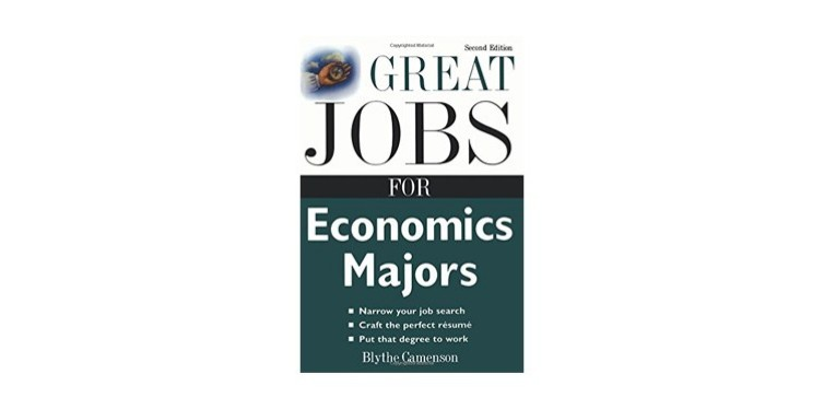great jobs for economics majors – paperback by blythe camenson