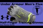 Under Armour Men's Flux Half-Finger Training Gloves