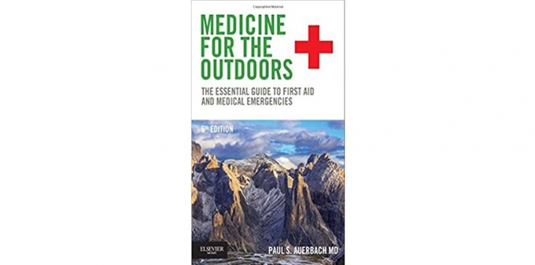 Medicine for the Outdoors: The Essential Guide to First Aid and Medical Emergencies, Paul S. Auerbach