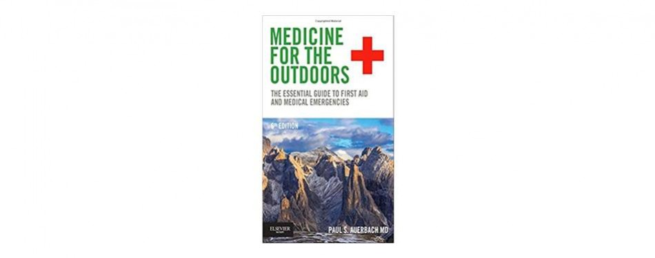 medicine for the outdoors the essential guide to first aid and medical emergencies, paul s. auerbach