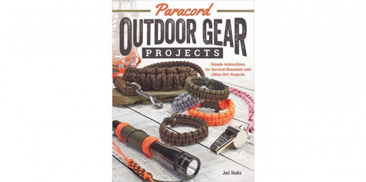 Paracord Outdoor Gear Projects: Simple Instructions for Survival Bracelets and Other DIY Projects, Joel Hooks