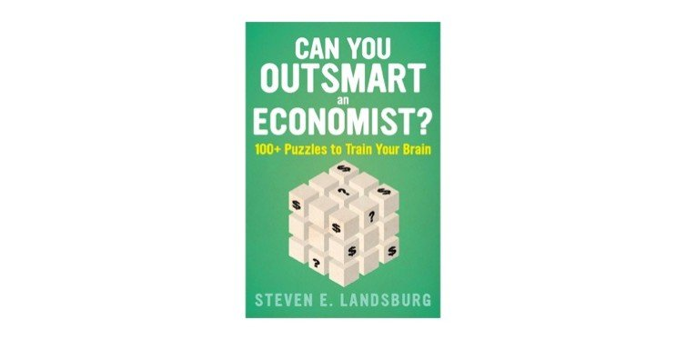 puzzle book - can you outsmart an economist? by steven e. landsburg