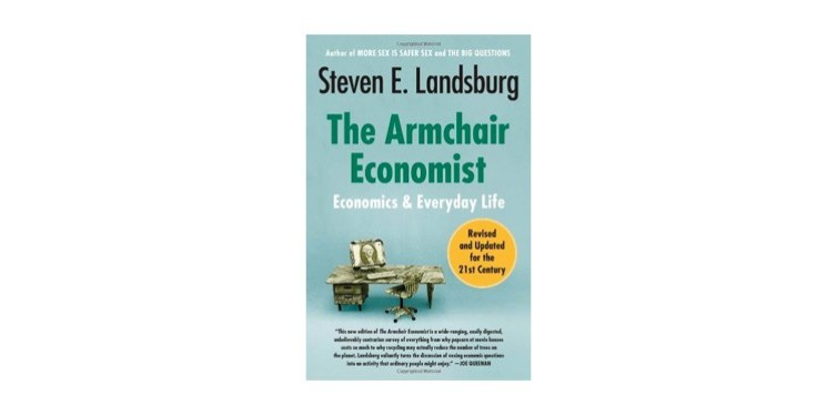 the armchair economist economics and everyday life – paperback book