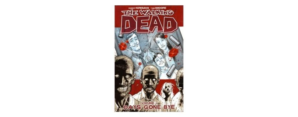 the walking dead, vol. i: days gone bye by robert kirkman