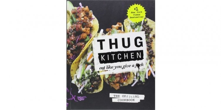 1. Thug Kitchen: The Official Cookbook: Eat like You Give a F*ck
